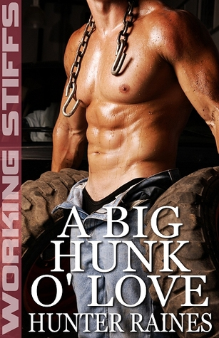 A Big Hunk O' Love by Hunter Raines