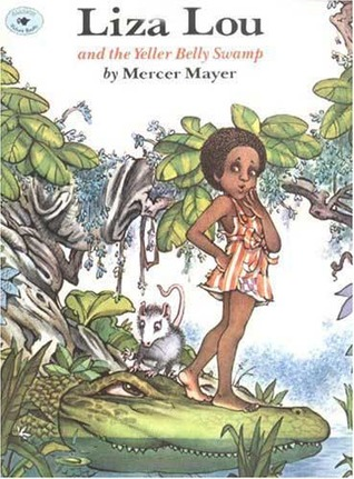 Liza Lou and the Yeller Belly Swamp by Mercer Mayer