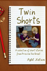 Twin Shorts: A collection of Short Stories from Priscilla the Great