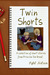 Twin Shorts: A collection o...