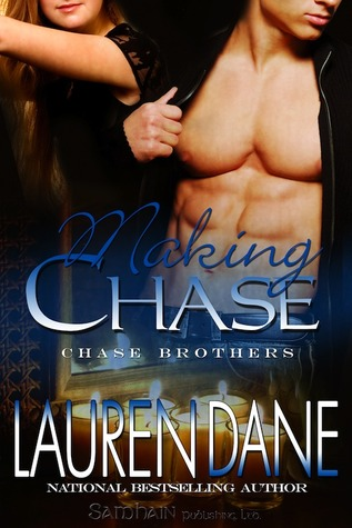 Making Chase (Chase Brothers, #4)  - Lauren Dane