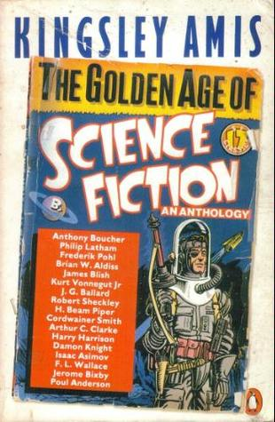 The Golden Age Of Science Fiction by Kingsley Amis