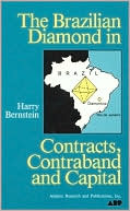 The Brazilian Diamond In Contracts, Contraband, And Capital