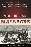 The Colfax Massacre by LeeAnna Keith