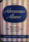 Adventurous Alliance; the Story of the Agassiz Family of Boston
