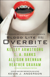 Blood Lite II: Overbite  (Otherworld Stories, #10.2)
