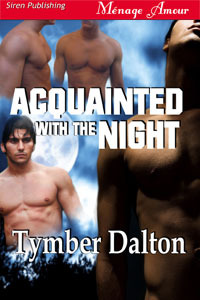 Acquainted with the Night by Tymber Dalton