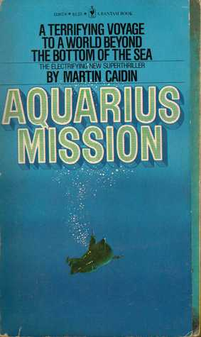 Aquarius Mission by Martin Caidin