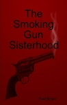 The Smoking Gun Sisterhood
