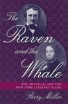 The Raven and the Whale: The War of Words and Wits in the Era of Poe and Melville