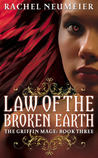 Law of the Broken Earth (Griffin Mage, #3)