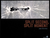 Split Second, Split Moment by Julian Sihombing