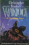 Warlock: To the Magic Born (Warlock Series, #0-2)