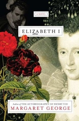 Elizabeth I by Margaret George