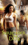 Surrender the Dark (The Dark, #1)