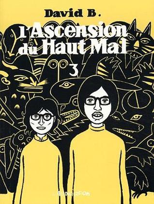 L'Ascension du Haut Mal, Tome 3 by David B.