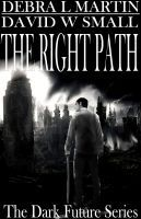 The Right Path by Debra L. Martin