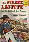 The Pirate Lafitte and the Battle of New Orleans (Landmark Books)
