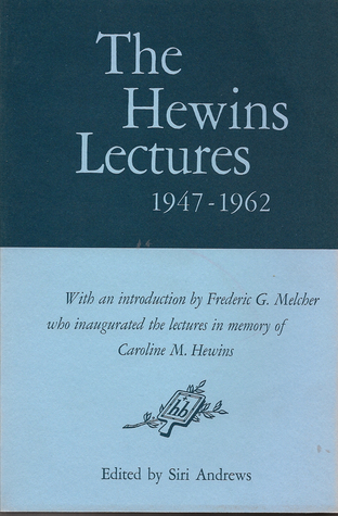 The Hewins Lectures, 1947-1962 by Caroline Hewins