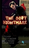 The Soft Nightmare