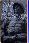 On to Berlin: Battles of an Airborne Commander 1943-1946