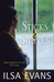 Sticks and Stones by Ilsa Evans