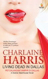 Petualangan Vampir Di Dallas (Living Dead In Dallas) - Sookie Stackhouse Series Book 2