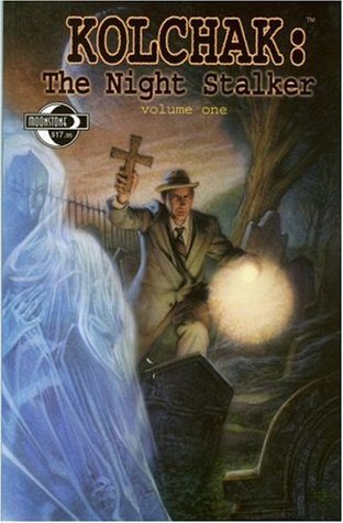 Kolchak the Night Stalker Volume 1 by Stuart M. Kaminsky