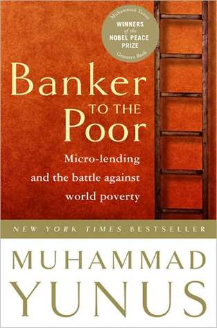 Banker to the Poor by Muhammad Yunus