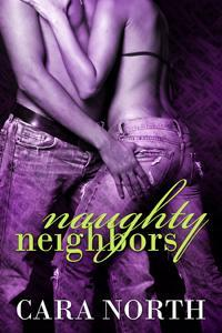 Naughty Neighbors by Cara North