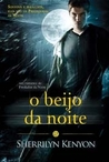 O Beijo da Noite by Sherrilyn Kenyon
