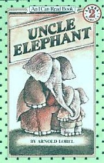 Uncle Elephant by Arnold Lobel
