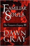 Familiar Souls by Dawn Gray