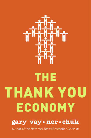 The Thank You Economy by Gary Vaynerchuk