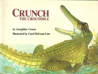 crunch the crocodile by josephine croser reviews