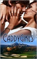 CaddyGirls by V.K. Sykes