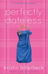 Perfectly Dateless (Universally Misunderstood, #1)