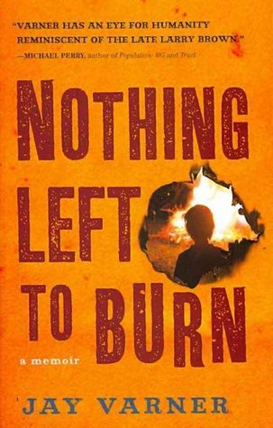 Nothing Left to Burn by Jay Varner