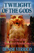 Twilight of the Gods (Immortyl Revolution, #2)