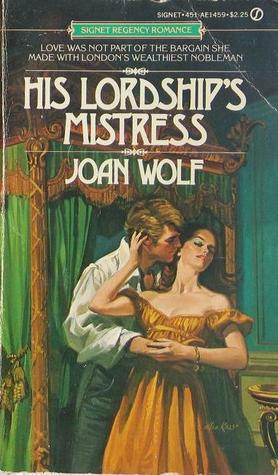 His Lordship's Mistress by Joan Wolf