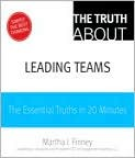 The Truth about Leading Teams by Martha Finney