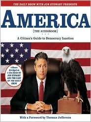 The Daily Show with Jon Stewart Presents America (The Audiobook) by Jon Stewart