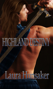 Highland Destiny by Laura Hunsaker