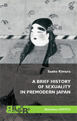 A Brief History of Sexuality in Premodern Japan by Saeko Kimura