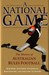 A National Game: The History of Australian Rules Football