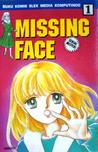 Missing Face Vol. 1