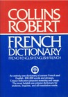 Collins-Robert French-English, English-French Dictionary = by Beryl T. Atkins