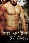 With Abandon by J.L. Langley