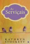 As Serviçais by Kathryn Stockett