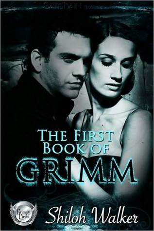 The First Book of Grimm by Shiloh Walker